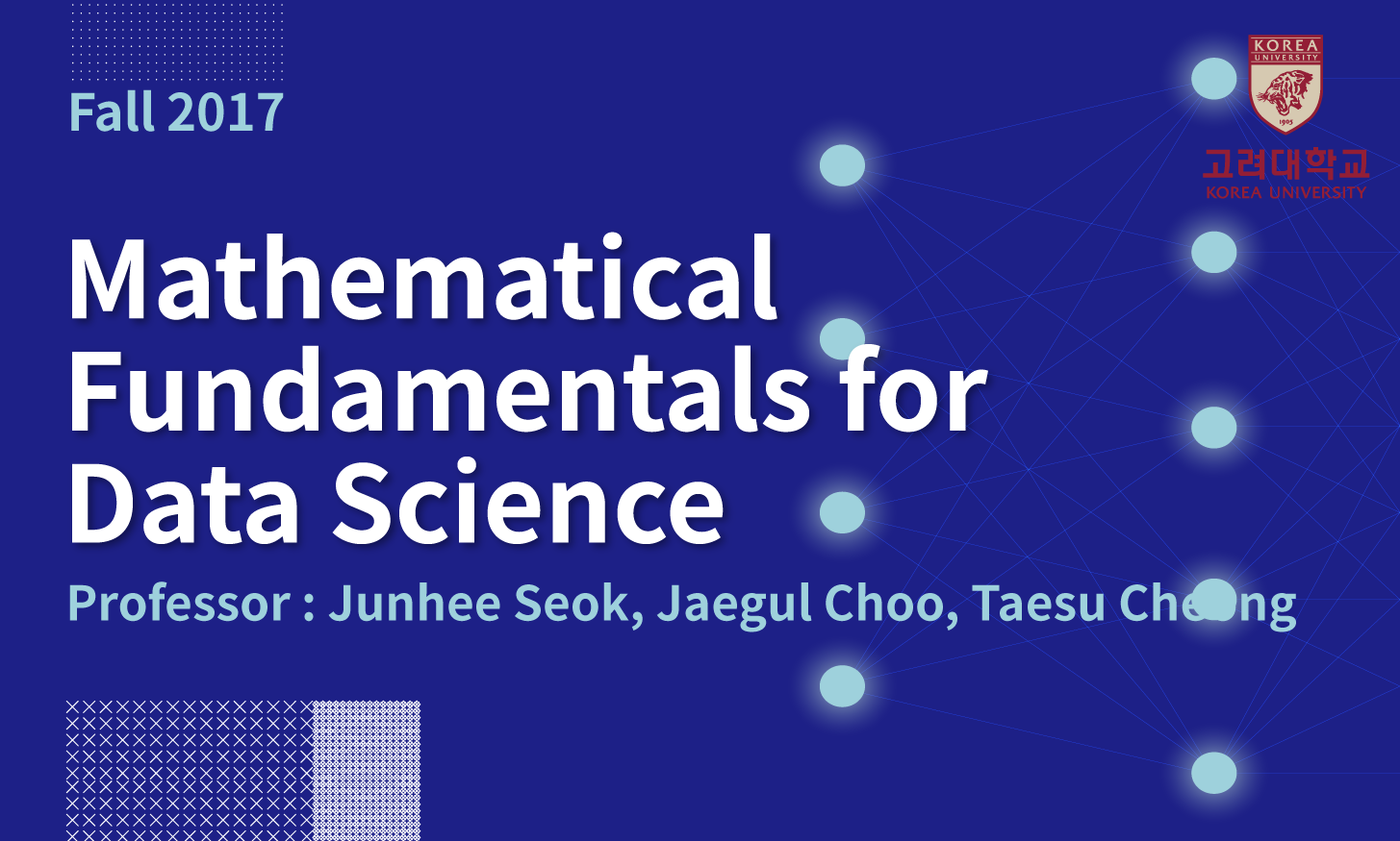 Mathematical Fundamentals for Data Science 개강일 2017-10-17 종강일 2018-01-30 강좌상태 end