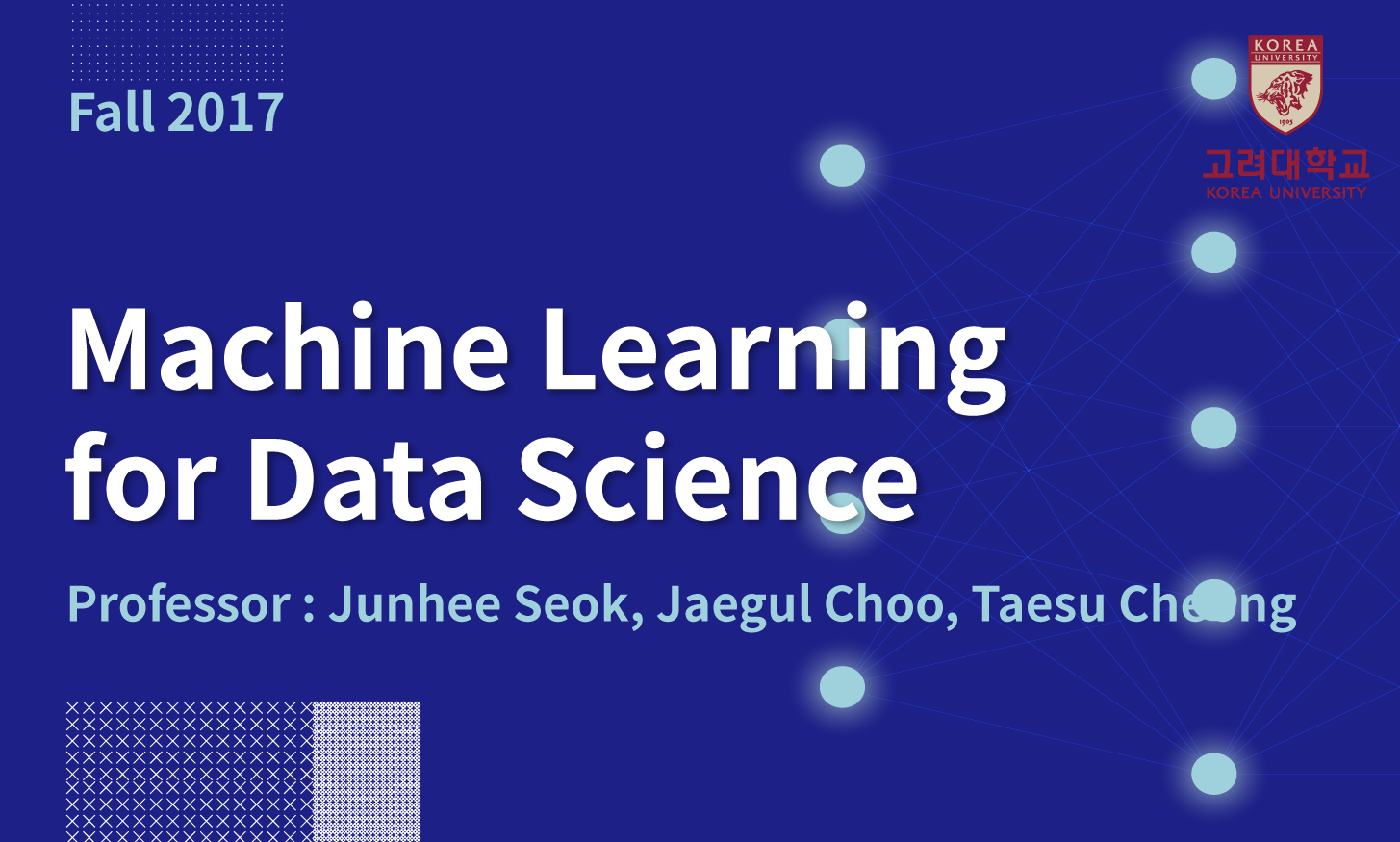 Machine Learning for Data Science 개강일 2017-10-17 종강일 2018-01-30 강좌상태 end